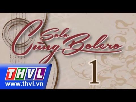 THVL | Solo cùng Bolero