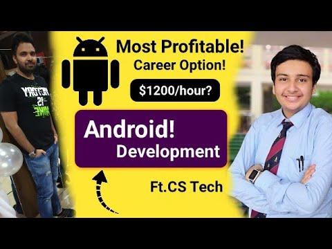 Most Profitable Career Option (Android Development) Ft. CS Tech | Earn $1200/hour?
