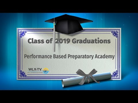 Performance Based Preparatory Academy 2019 Graduation