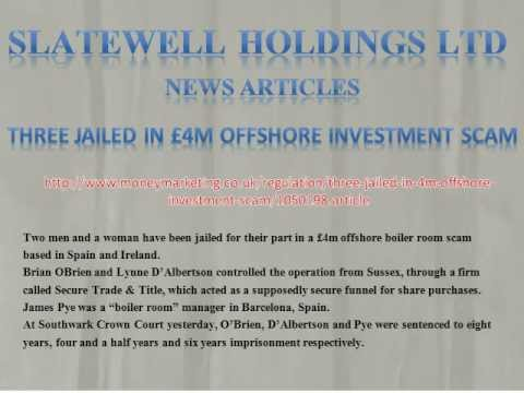 Slatewell Holdings Ltd News Three jailed in £4m offshore investment scam