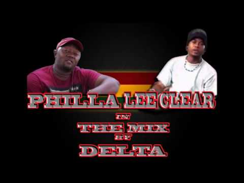 Philla ft Lee Clear mix by Delta