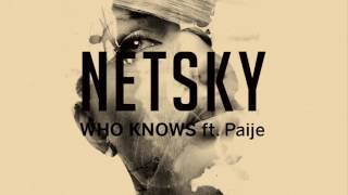 Netsky - Who Knows (ft. Paije)