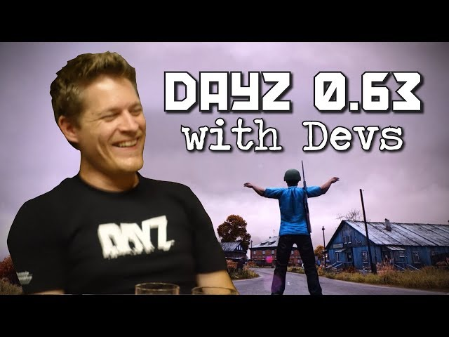 DayZ 0.63 Update playthrough with the Developers