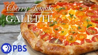 Cherry Tomato Galette | Kitchen Vignettes | Pbs Food