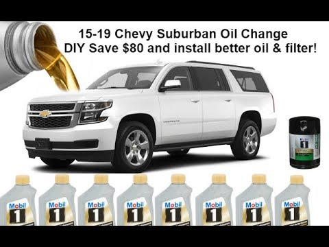 How To Change Oil 2015 2019 Chevy Suburban Oil Change Diy Save Money Better Oil And Filter Youtube