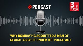 Why Bombay HC acquitted a man of sexual assault under the POSCO Act