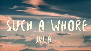 jvla - Such A Whore (Lyrics)