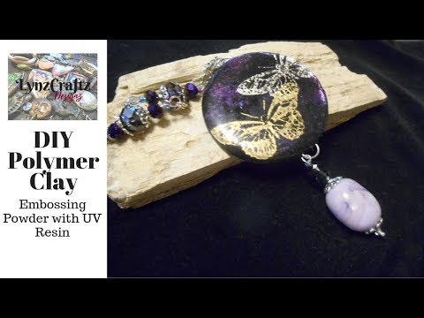Polymer Clay Embossing Powder and UV Resin Tutorial