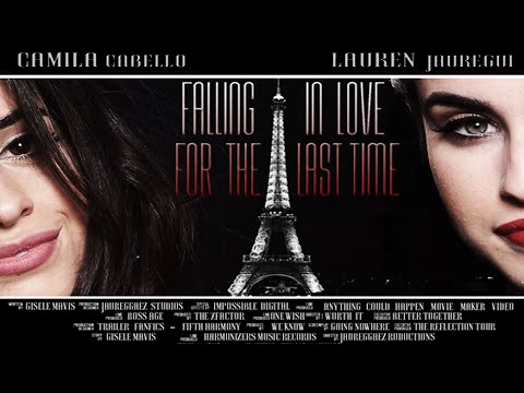 Falling in Love For The Last Time - Official Trailer [HD] [Fanfic Camren]