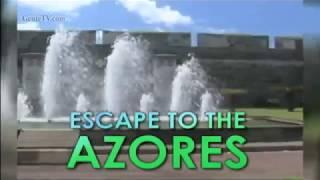 ESCAPE to the AZORES