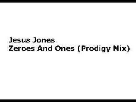 Jesus Jones - Zeroes and Ones (Prodigy Mix)