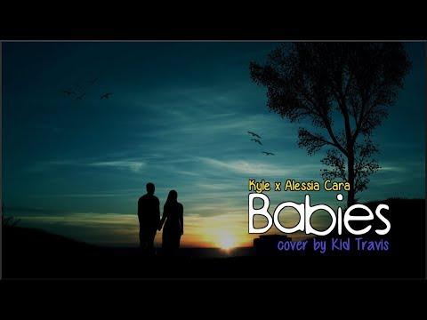 Kyle - Babies ft.  Alessia Cara (Kid Travis cover)(Lyrics) Mp3