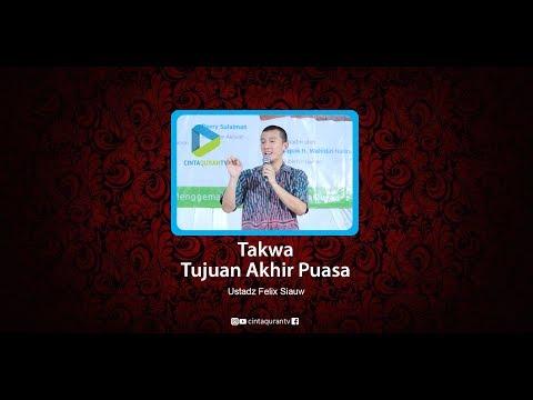 Takwa Tujuan Akhir Puasa - Ustadz Felix Siauw