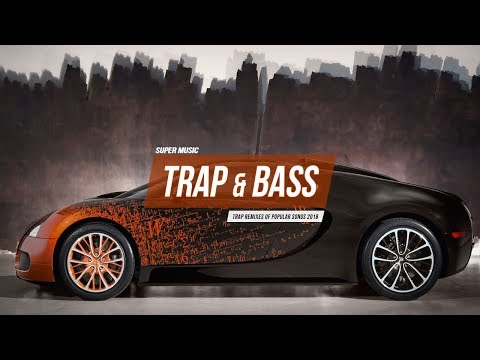 Trap Music 2018 🌟 Bass Boosted Best Trap Mix 2018 🌟 Best Remix Of Popular Songs 2018