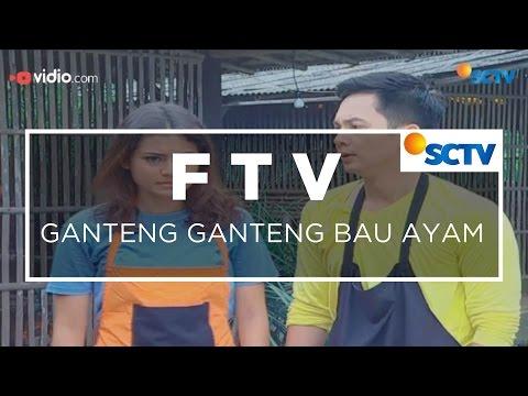 FTV SCTV - Ganteng Ganteng Bau Ayam