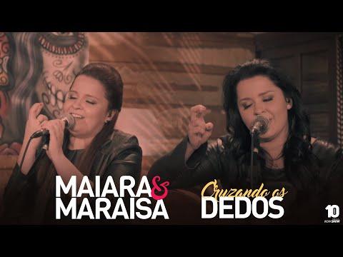 Maiara e Maraisa - Cruzando Os Dedos #MaiaraeMaraisaCruzandoOsDedos (Agora é que são elas)