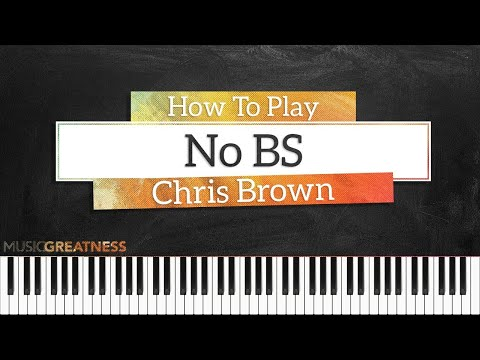 How To Play No BS By Chris Brown On Piano - Piano Tutorial