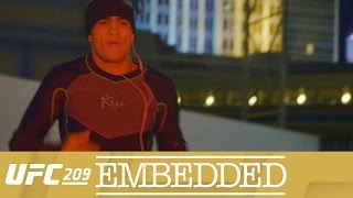 UFC 209 Embedded Vlog Series - Episode 2