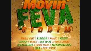MOVIN- FEVA RIDDIM MIX (navino, tarrus riley, busy signal & others) March 2012 - Dj Notnice