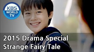 Video Strange Fairy Tale | 낯선동화 (Drama Special / 2015.12.18) download MP3, 3GP, MP4, WEBM, AVI, FLV Maret 2018