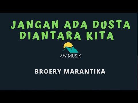 BROERY MARANTIKA-JANGAN ADA DUSTA DIANTARA KITA (KARAOKE+LYRICS) BY AW MUSIK