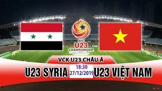 U23 Việt Nam- U23 Syria | Trước Thềm VCK U23 Châu Á 2020| Full HD