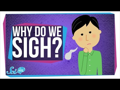 Why Do We Sigh?