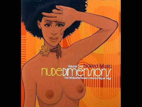 The Petalpusher Session Mixed By Miguel Migs - Nude Dimensions Volume 1