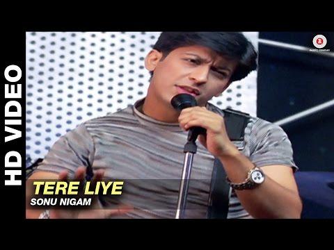 Tere Liye (Title Track) | Sonu Nigam | Arjun Punj & Shilpa Saklani