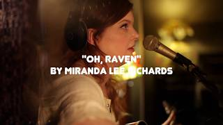 Miranda Lee Richards: 'Oh, Raven' (Live at Tilehouse Studios)