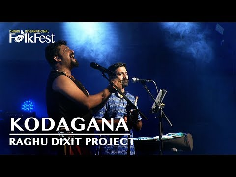 Kodagana by Raghu Dixit Project | Dhaka International FolkFest 2018