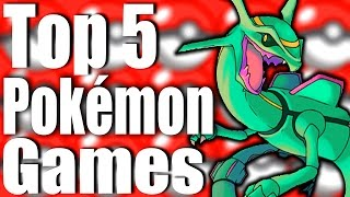 Top 5 Best Pokemon Games of All Time!