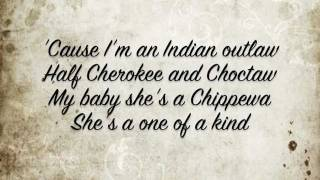 Tim Mcgraw Indian Outlaw w/ lyrics