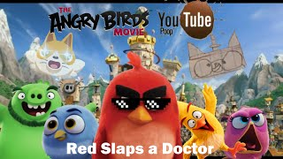 Angry Birds Movie YTP: Red Slaps a Doctor (300 SUBSCRIBER SPECIAL!!!)