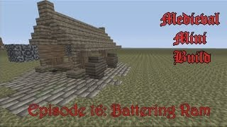 Minecraft Xbox 360 - Medieval Mini Build Ep 16: Battering Ram