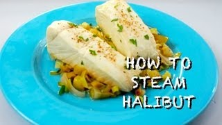 How To Steam Halibut