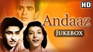 Andaaz All Songs {HD} - Dilip Kumar - Raj Kapoor - Nargis
