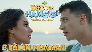 Ege'nin Hamsisi - 2.Bölüm Fragmanı