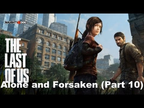 The Last of Us (No Commentary) Playthrough! Alone and Forsaken (Part 10)