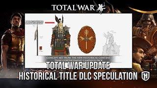 Total War News Update | Next Historical Title DLC Speculation