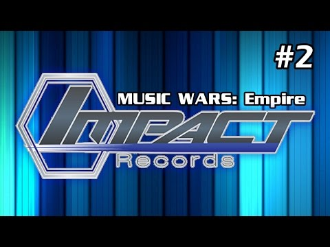 Music Wars: Empire - Impact Records - Episode 2 [I Hate The DCC]