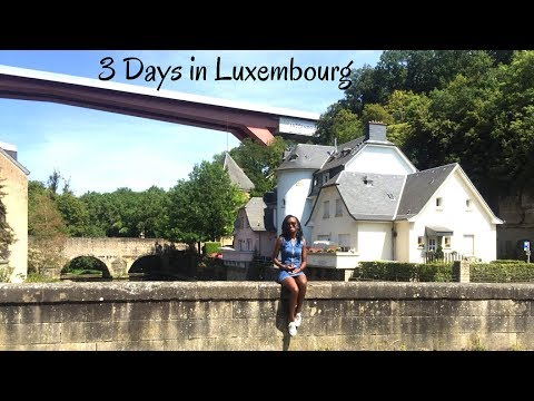 3 Unbelievable Days in Luxembourg | Luxembourg Travel vlog | Summer 2018