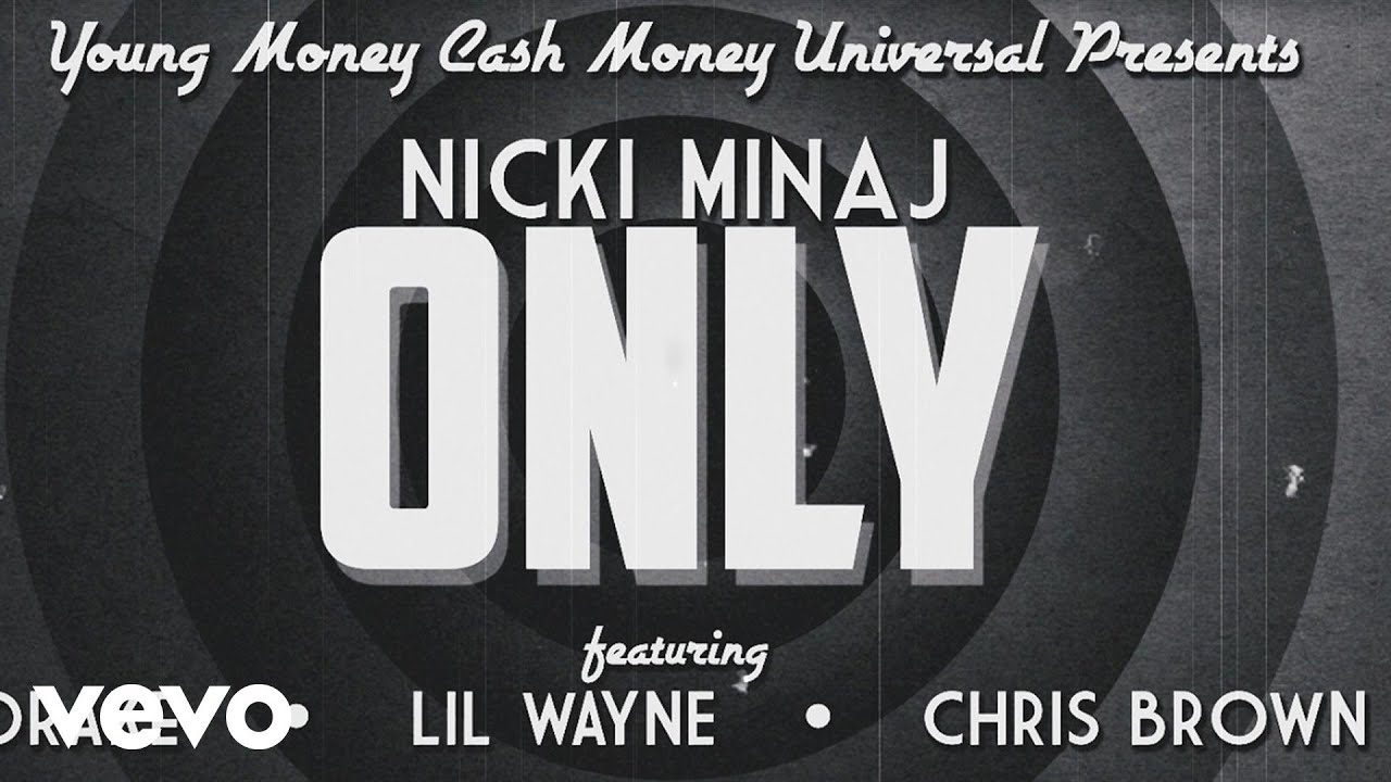 Nicki Minaj - Only ft  Drake, Lil Wayne, Chris Brown