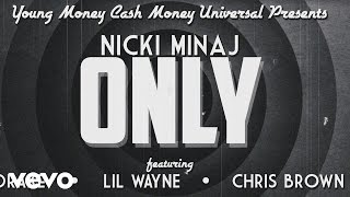 Repeat youtube video Nicki Minaj - Only (Lyric) ft. Drake, Lil Wayne, Chris Brown