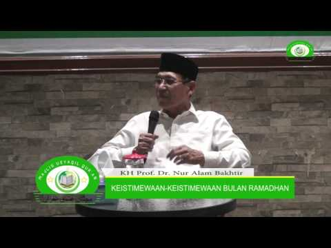 Keistimewaan-Keistimewaan Bulan Ramadhan (KH Prof. Dr. Nur Alam Bakhtir)