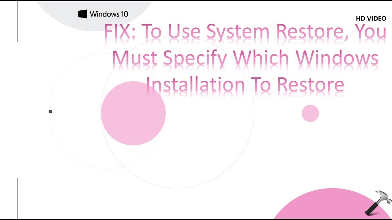 To Use System Restore, You Must Specify Which Windows Installation