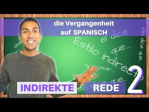 Indirekte Rede auf Spanisch Teil 2 - in der VERGANGENHEIT- lerne el ESTILO INDIRECTO