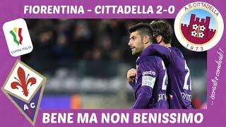 Coppa Italia, Fiorentina - Cittadella 2-0: Bene Ma Non Benissimo