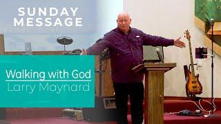 Walking with God - Larry Maynard