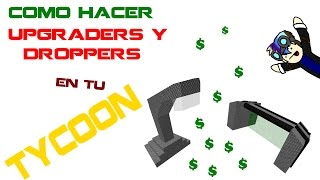 how to make the Upgraders and the Droppers/tutorials of Roblox in Spanish